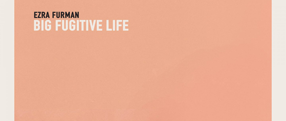 ezra slide - Ezra Furman - The Big Fugitive Life (Album Review)