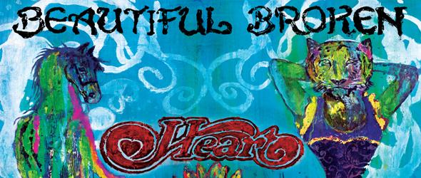 heart beautiful slide - Heart - Beautiful Broken (Album Review)