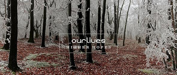 high hopes slide - Ourlives - Higher Hopes (Album Review)