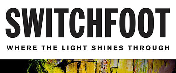 switchfoot slide - Switchfoot – Where the Light Shines Through (Album Review)