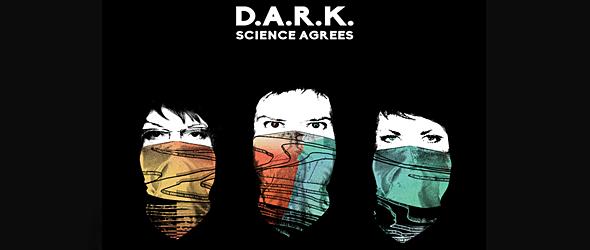 DARK SLIDE album - D.A.R.K. - Science Agrees (Album Review)