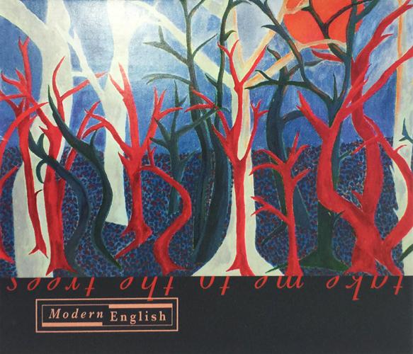 Modern English Pillow Lips Album : Modern English ? Take Me to the Trees (Album Review) ? Cryptic Rock