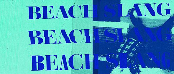 beach slang slide - Beach Slang - A Loud Bash Of Teenage Feelings (Album Review)