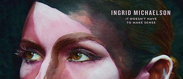 ingrid slide - Ingrid Michaelson - It Doesn't Have to Make Sense (Album Review)