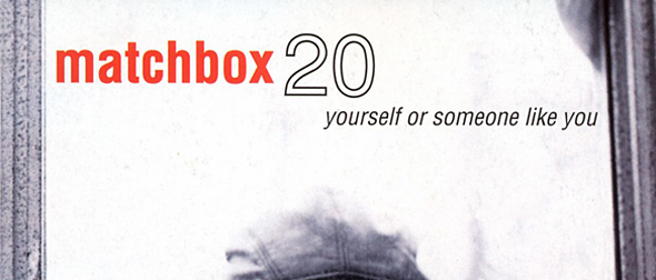 matchbox 20 slide - Matchbox Twenty's Yourself or Someone Like You - Still Pushing 20 Years Later