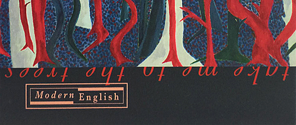 modren english slide - Modern English - Take Me to the Trees (Album Review)