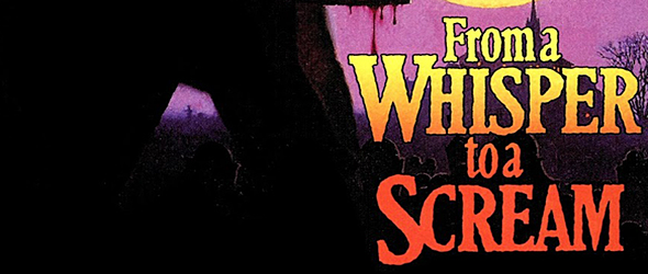 from a whisper big slide - Week In Horror Movie History - From a Whisper to a Scream (1987)