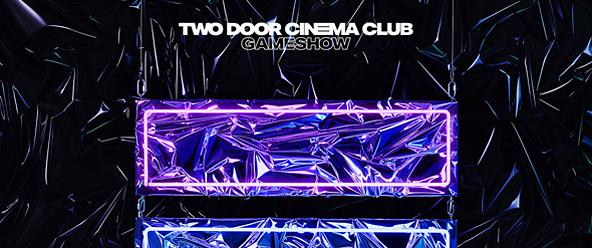 two door slide - Two Door Cinema Club - Gameshow (Album Review)