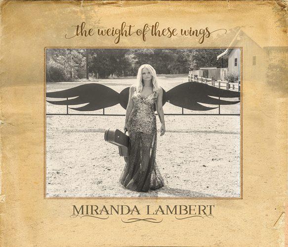 Miranda lambert the weight of these wings album review for Miranda lambert the weight of these wings songs