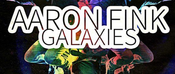 aaron fink slide - Aaron Fink - Galaxies (Album Review)