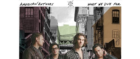 american slide - American Authors - What We Live For (Album Review)