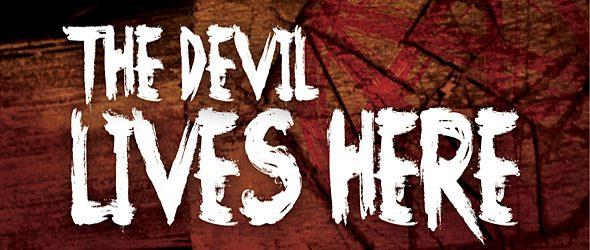 devil lives here slide - The Devil Lives Here (Movie Review)