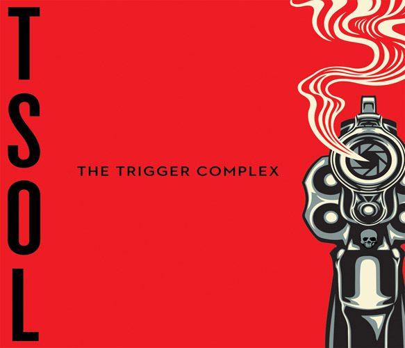 the trigger complex album coer - T.S.O.L. - The Trigger Complex (Album Review)