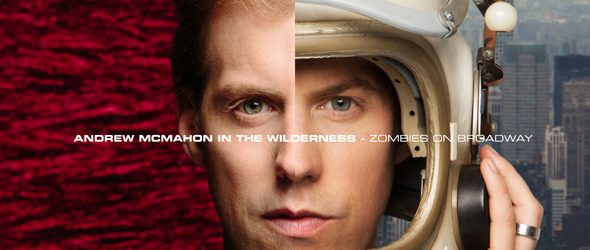 andrew slide review - Andrew McMahon In The Wilderness - Zombies On Broadway (Album Review)