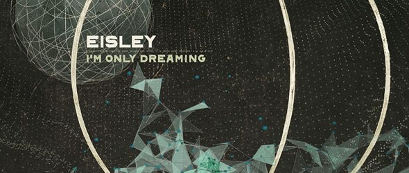 eisley slide - Eisley - I'm Only Dreaming (Album Review)