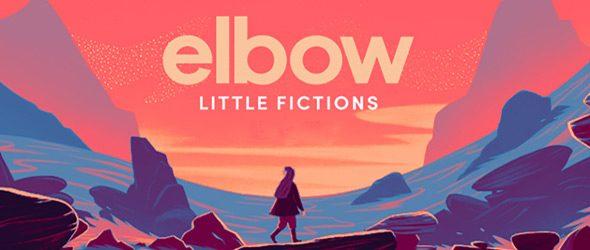 elbow slide - elbow - Little Fictions (Album Review)