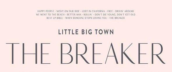 little big slide - Little Big Town - The Breaker (Album Review)