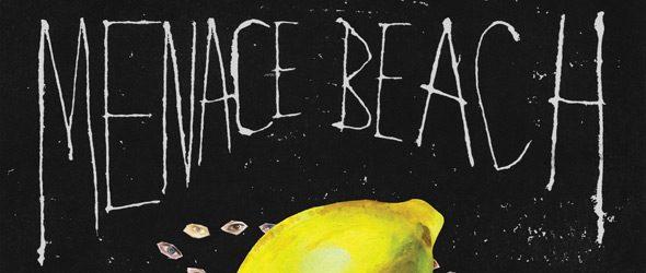 menace beach slide - Menace Beach - Lemon Memory (Album Review)