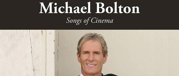 michael slide - Michael Bolton - Songs of Cinema (Album Review)