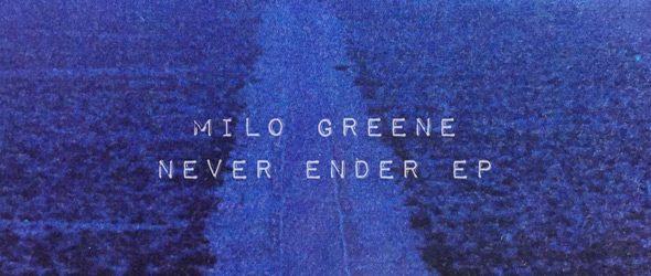 milo slide - Milo Greene - Never Ender (EP Review)