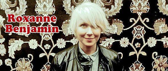 roaxnne slide - Interview - Roxanne Benjamin