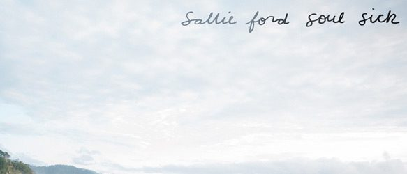 sallie ford soul sick slide - Sallie Ford - Soul Sick (Album Review)