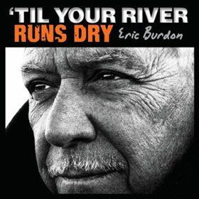 Eric_Burdon_Til_Your_River_Runs_Dry