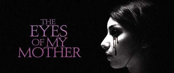 eyes of my slide - The Eyes of My Mother (Movie Review)