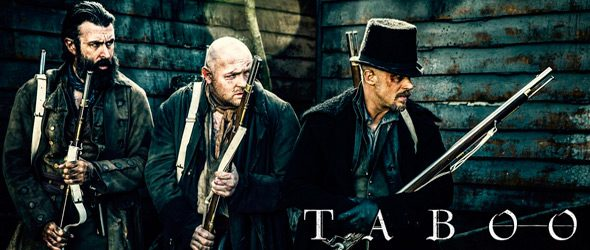 taboo 8 slide - Taboo (Season 1/ Episodes 7 & 8 Review)