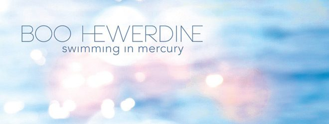 Swimming In Mercury slide - Boo Hewerdine - Swimming in Mercury (Album Review)