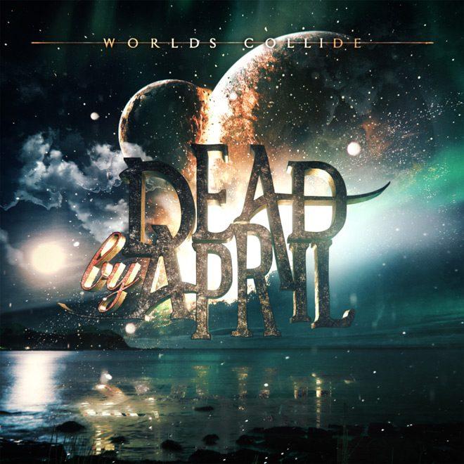 WORLDS COLLIDE ALBUM COVER - Dead by April - Worlds Collide (Album Review)