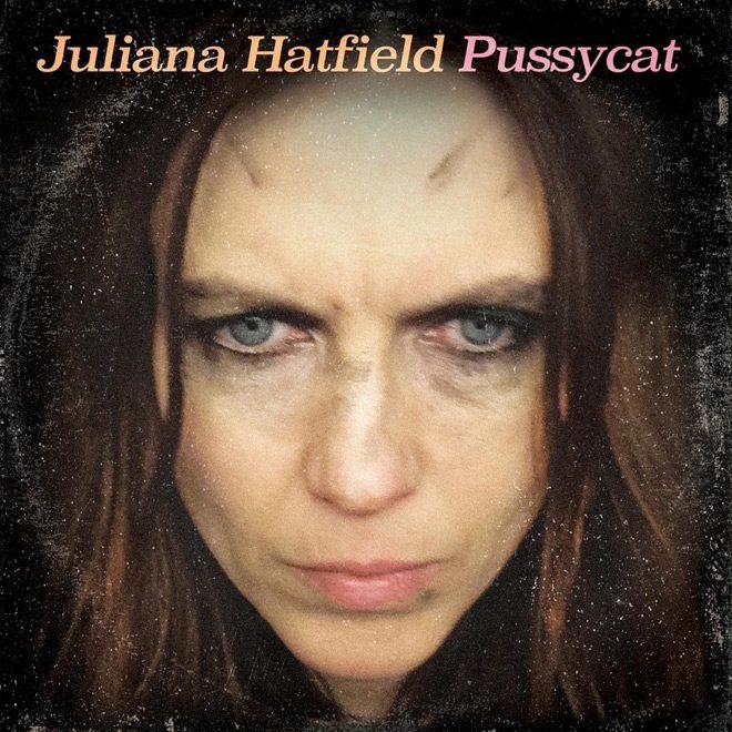 juliana - Juliana Hatfield - Pussycat (Album Review)