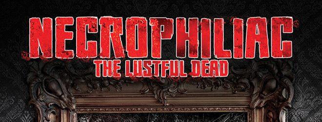 necrophiliac the lustful dead slide - Necrophiliac: The Lustful Dead (Movie Review)