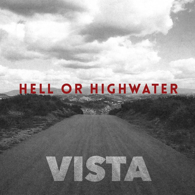 Hell Or Highwater Vista 1500px - Hell Or Highwater - Vista (Album Review)