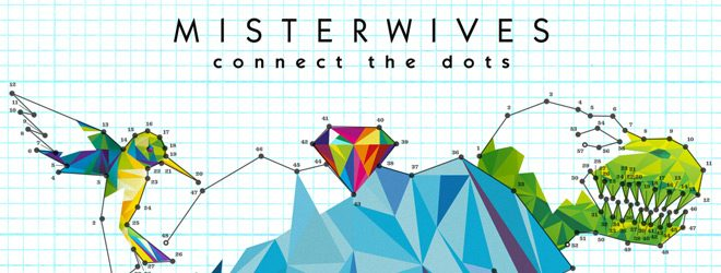 Misterwives Connect the Dots slide - MisterWives - Connect The Dots (Album Review)
