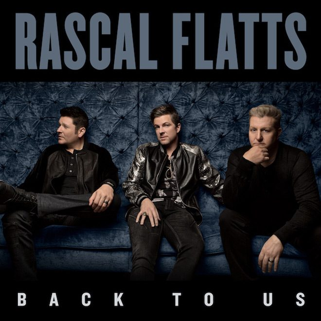 back to us rascal flatts - Rascal Flatts - Back To Us (Album Review)