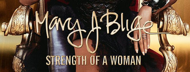 mary j slide - Mary J. Blige - Strength of a Woman (Album Review)