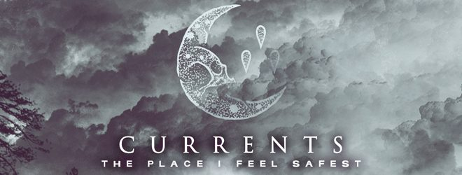 Currents ThePlaceIFeelSafest slide - Currents - The Place I Feel Safest (Album Review)