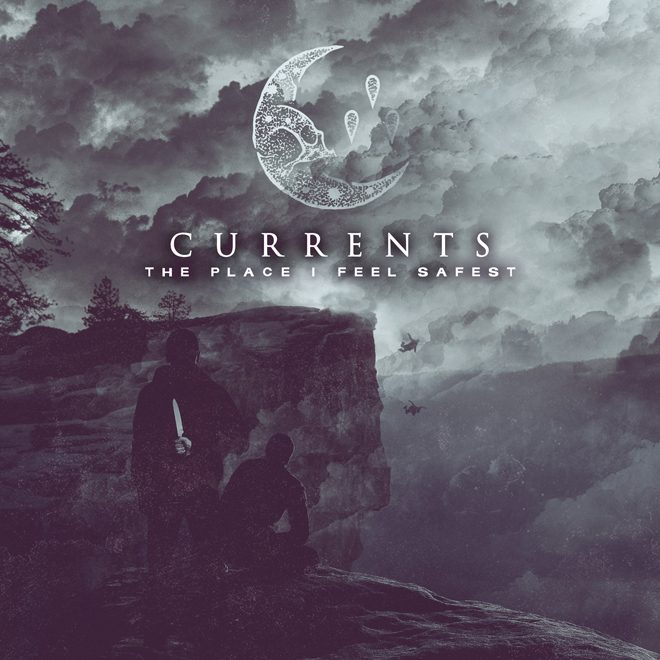 Currents ThePlaceIFeelSafest - Currents - The Place I Feel Safest (Album Review)
