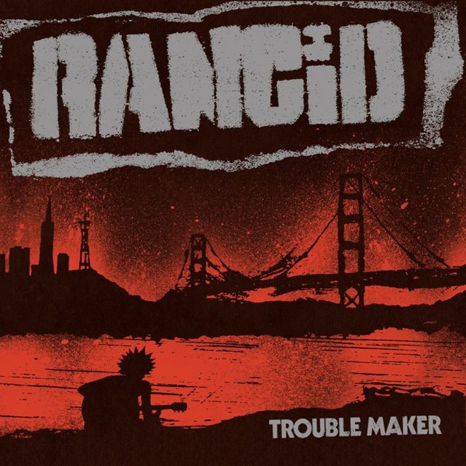 rancid album - Rancid - Trouble Maker (Album Review)