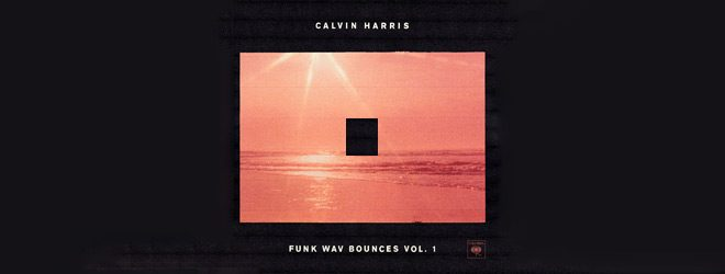 calvin slide - Calvin Harris - Funk Wav Bounces Vol. 1 (Album Review)