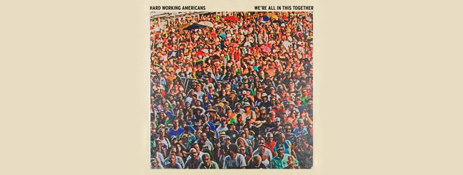 hard slide - Hard Working Americans - We're All in This Together (Album Review)