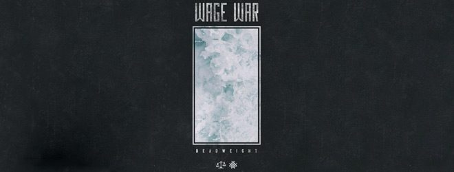 wage war slide - Wage War - Deadweight (Album Review)