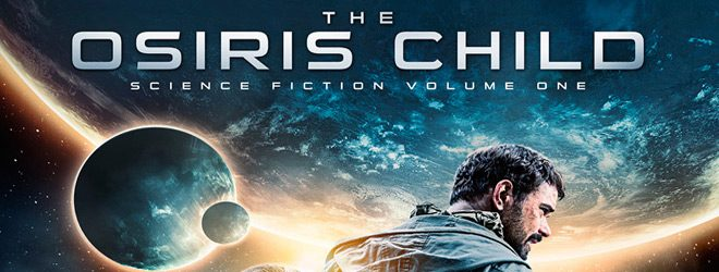 OSIRISCHILD slide - The Osiris Child: Science Fiction Volume One (Movie Review)
