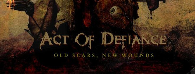 ace slide - Act of Defiance - Old Scars, New Wounds (Album Review)