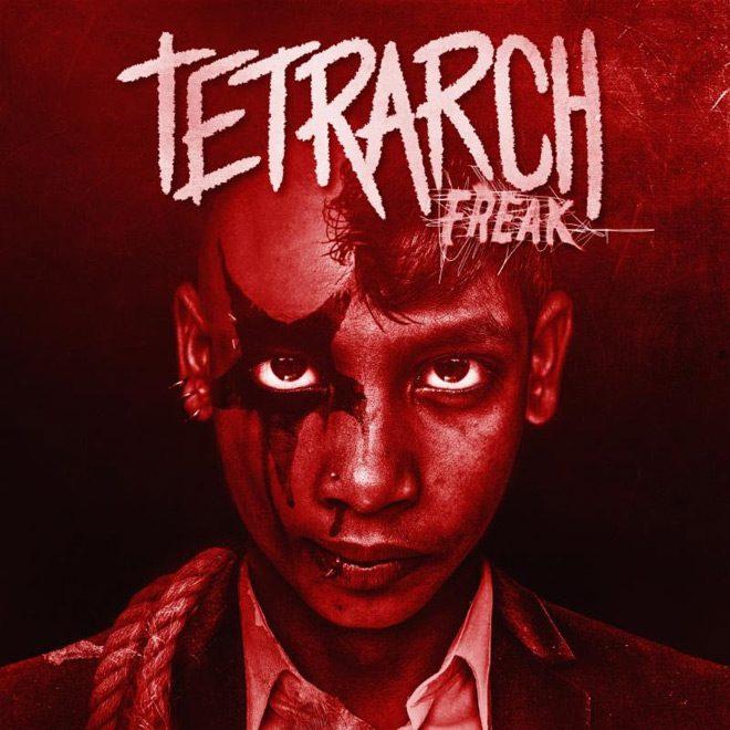 freak album - Tetrarch - Freak (Album Review)
