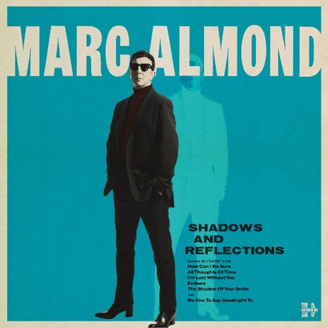 marc cover - Marc Almond - Shadows and Reflections (Album Review)