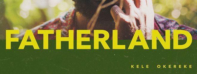Kele Fatherland slide - Kele Okereke - Fatherland (Album Review)