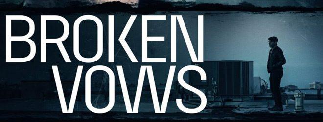 broken slide - Broken Vows (Movie Review)