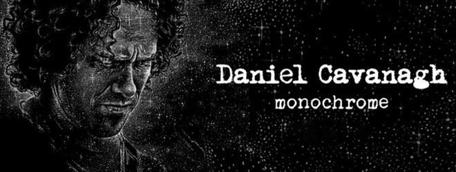 daniel slide - Daniel Cavanagh - Monochrome (Album Review)